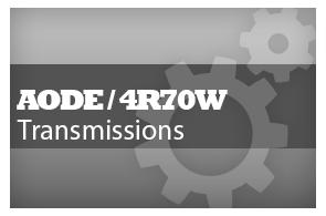 AODE / 4R70W Transmissions