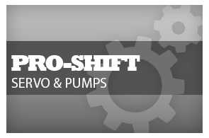 Pro Shift Servo & Pumps