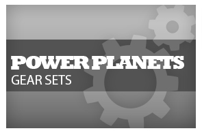Power Planets / Gear Sets